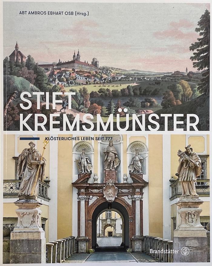 Stift Kremsmünster – Klösterliches Leben seit 777